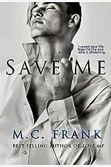Save Me: (New Adult Billionaire Romance) (Lose Me Book 2) Kindle Edition
