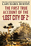 """The First True Account of the """"Lost City of Z"""", Translated from Portuguese by Lady Isabel Burton (1869 Pamphlet)"""