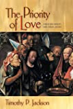The Priority of Love: Christian Charity and Social Justice (New Forum Books, 57)