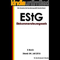 EStG - Einkommensteuergesetz (EStG) - E-Book - Stand: 04. Juli 2015 (German Edition)