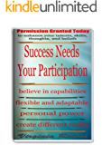 Success Needs Your Participation (Permission Granted Today)