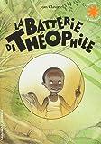 La batterie de Théophile