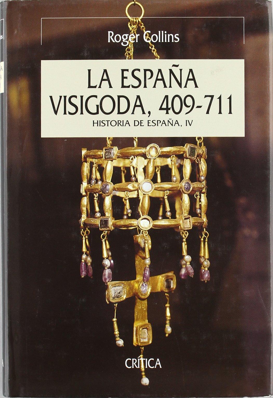 La España visigoda: Historia de España, vol. IV Serie Mayor: Amazon.es: Collins, Roger: Libros