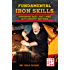 Fundamental Iron Skills: Tempering Body and Limbs with Ancient Methods