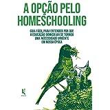 A Opção Pelo Homeschooling
