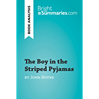 The Boy in the Striped Pyjamas by John Boyne (Book Analysis): Detailed Summary, Analysis and Reading Guide…