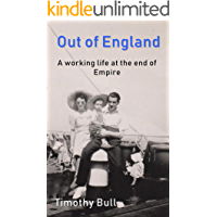 Out of England: A working life at the end of Empire