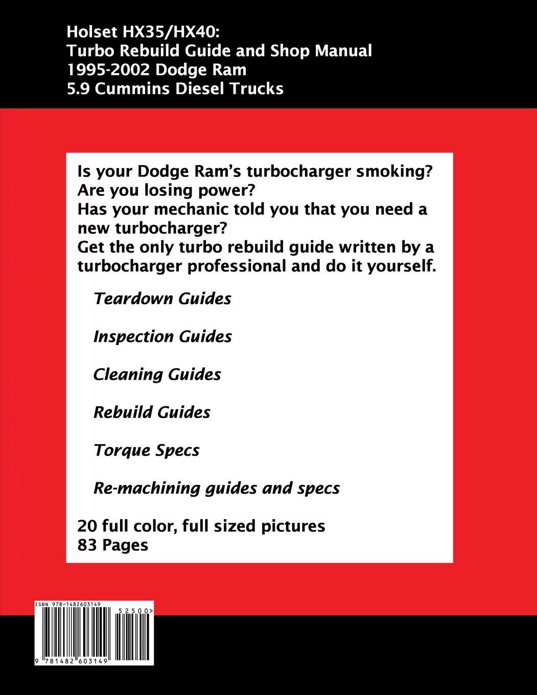 Holset HX35/HX40: Turbo Rebuild Guide and Shop Manual: 1995-2002 Dodge Ram 5.9 Cummins Diesel Trucks: Amazon.es: Brian Smothers: Libros en idiomas ...