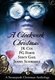 A Clockwork Christmas: Wanted: One Scoundrel\This Winter Heart\Far From Broken\Crime Wave in a Corset (The Bustlepunk Chronicles)