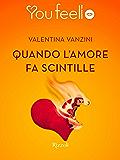 Quando l'amore fa scintille (Youfeel): Si può amare qualcuno alla follia eppure odiarlo?