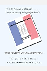 Take Notice and Make Known (Vocals/Piano/Strings): Songbook + Sheet Music Kindle Edition