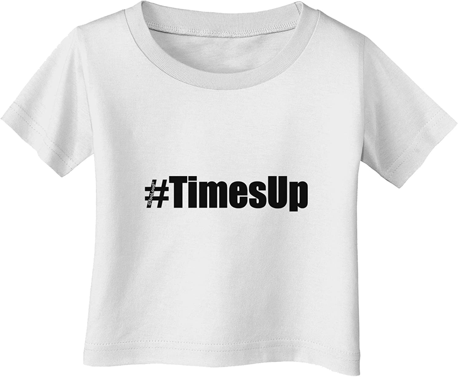 TOOLOUD #TimesUp Time is Up for Womens Rights Infant T-Shirt