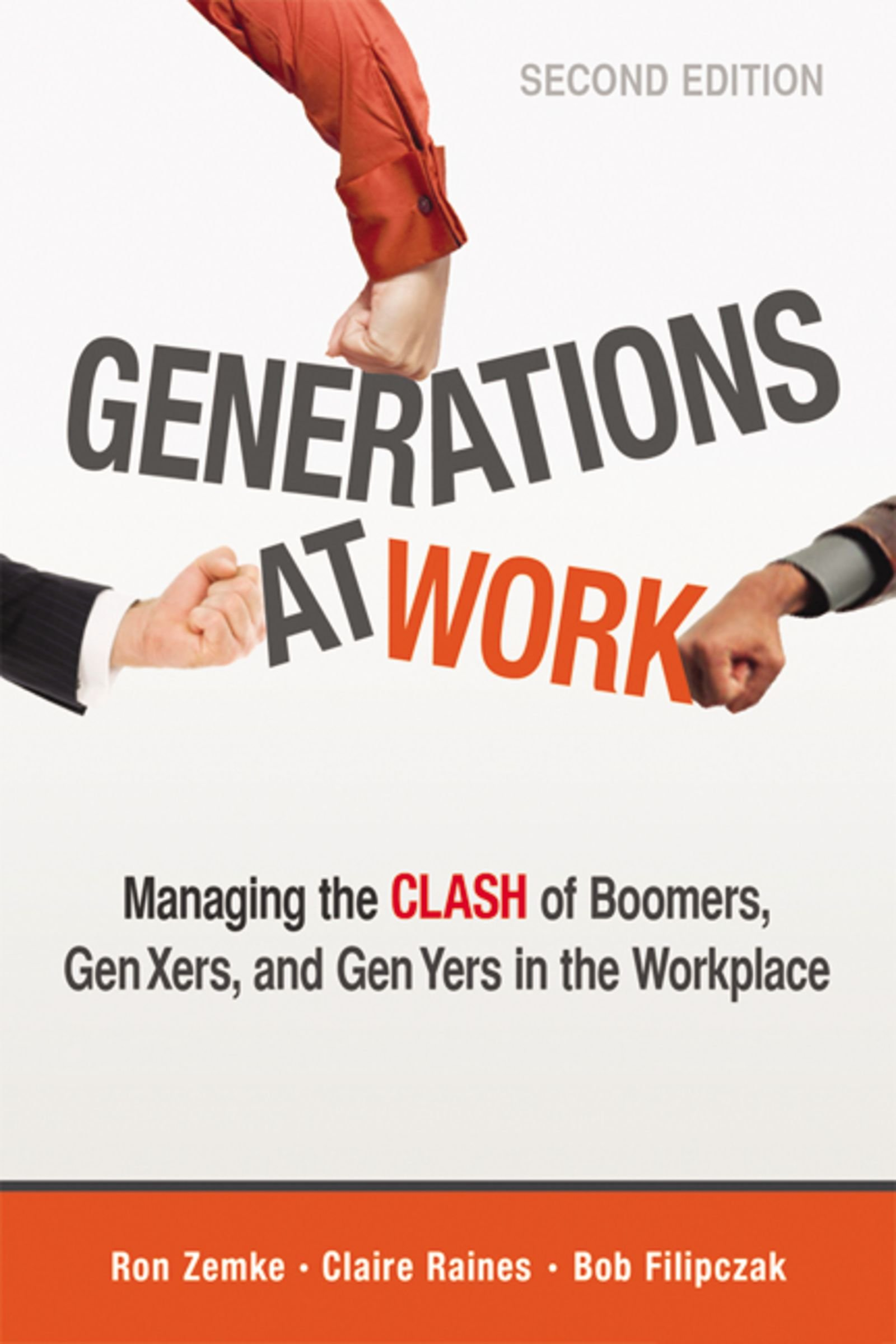 Generations at Work: Managing the Clash of Boomers, Gen Xers, and Gen Yers  in the Workplace: Ron Zemke, Claire Raines, Bob Filipczak: 9780814432334:  ...