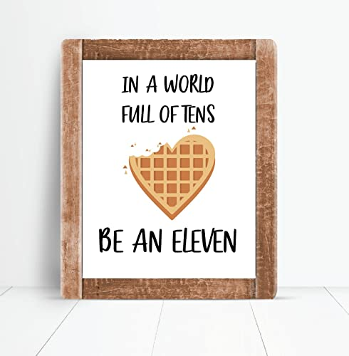 51892ff712caaa Image Unavailable. Image not available for. Color  In A World Full of Tens  Be An Eleven Eggo Waffles - Stranger Things ...