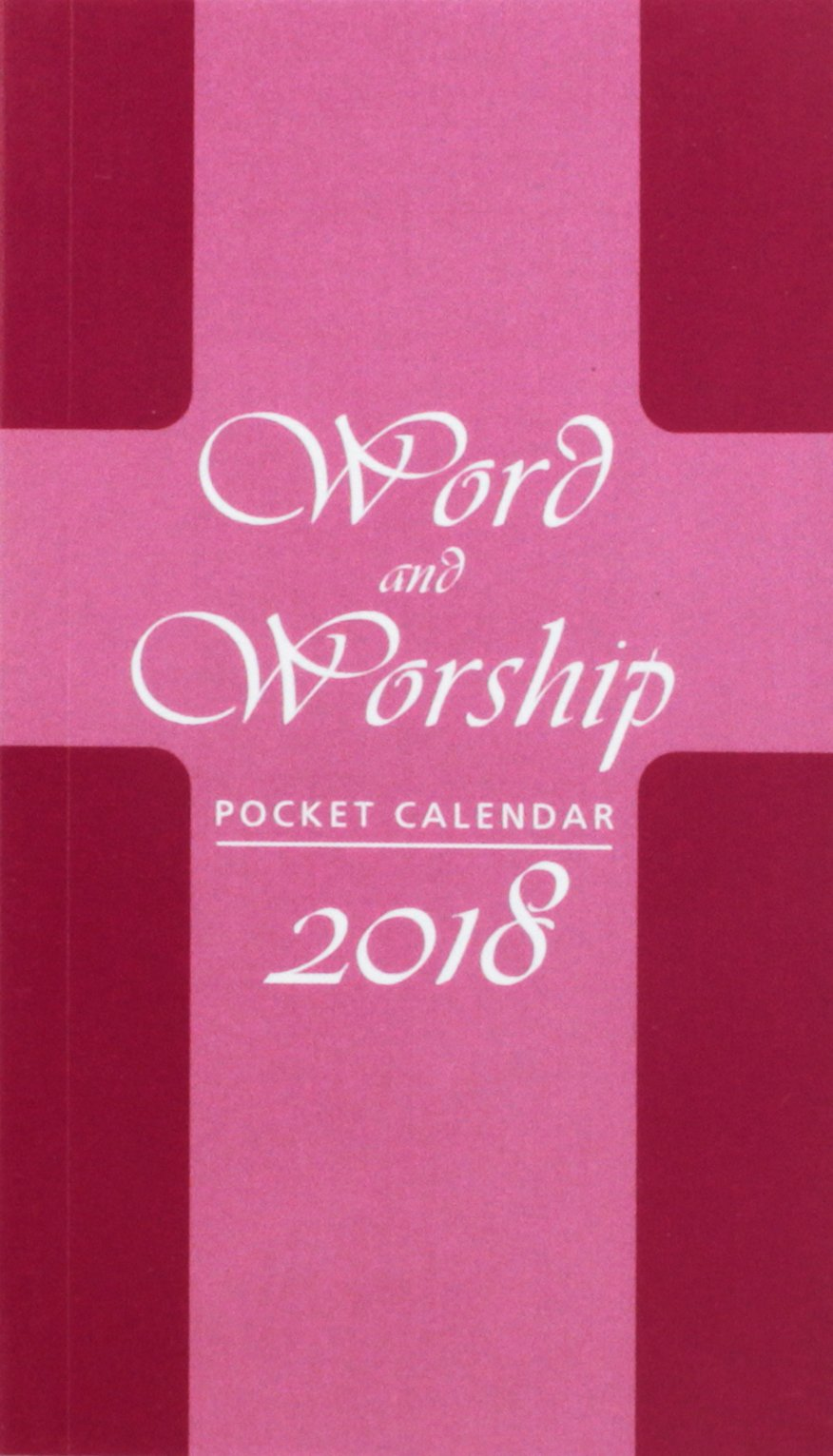 Word and Worship Pocket Calendar 2018: Edited by Roberta LaVorne:  9780809149681: Amazon.com: Books