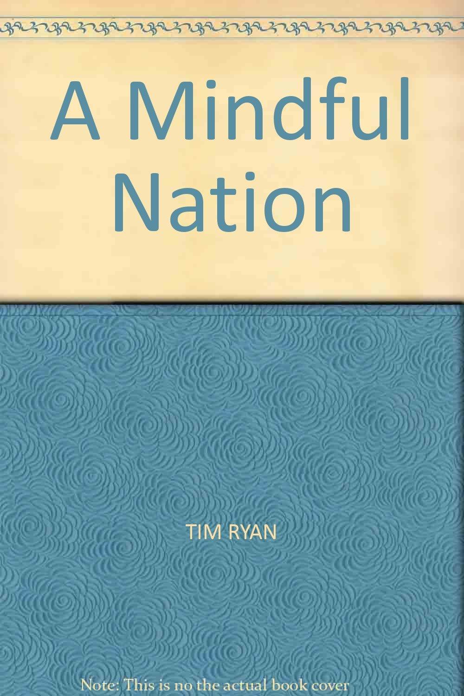A Mindful Nation: Tim Ryan: Amazon.com: Books