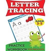 Letter Tracing Practice Workbook: For Preschool, Ages 3-5 (Preschool Workbooks)