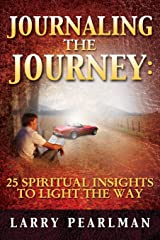Journaling The Journey: 25 Spiritual Insights to Light The Way Paperback