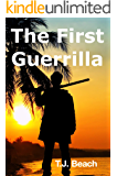 The First Guerrilla: There's no turning back!