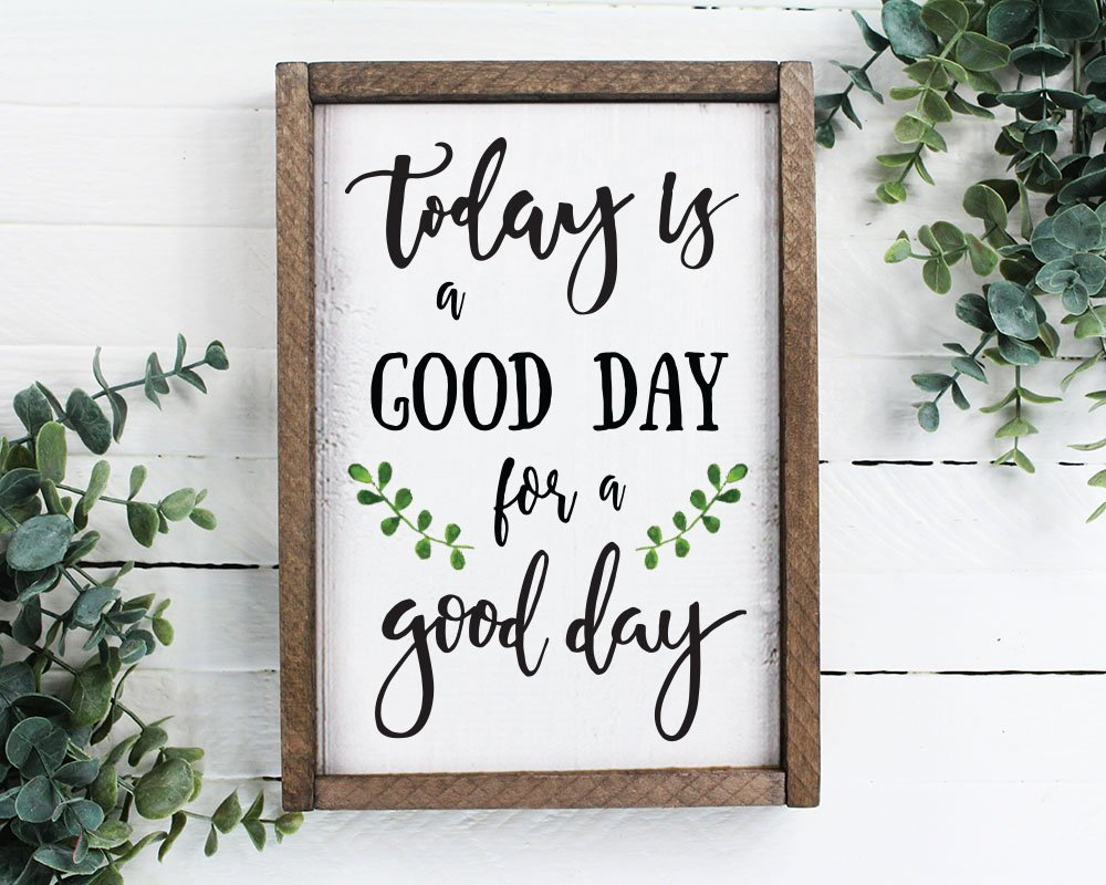 Amazon.com: Elegant Signs Today Is A Good Day For A Good Day Funny ...