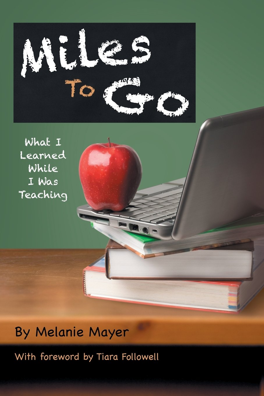 Download Miles to Go: What I Learned While I Was Teaching PDF