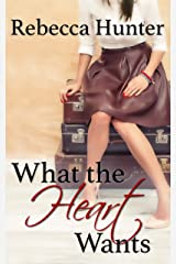 What the Heart Wants: A Destination Romance (Foreign Hearts Book 1) Kindle Edition