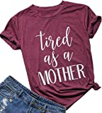 Yuan Women Tired As A Mother Shirt Letter Print Tee Short Sleeve Tops Mom Tshirt