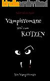 Vampirromane sind zum Kotzen - ein Vampirroman