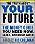 The Truth About Your Future: The Money Guide You Need Now, Later, and Much Later (English Edition)