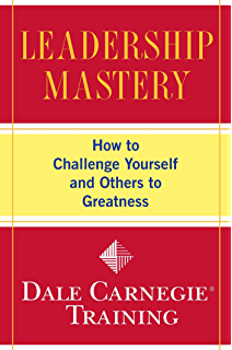 Amazon the sales advantage how to get it keep it and sell leadership mastery how to challenge yourself and others to greatness dale carnegie training fandeluxe Epub