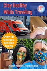 Stay Healthy While Traveling Kindle Edition