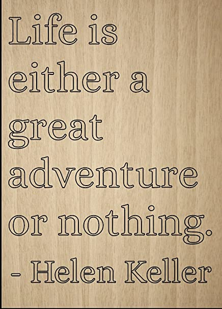 Amazoncom Life Is Either A Great Adventure Or Quote By Helen