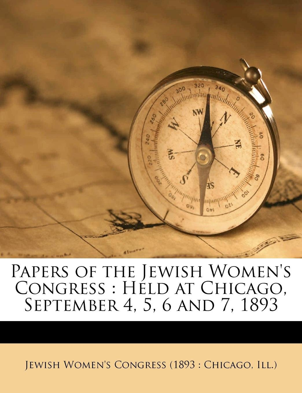 Papers of the Jewish Women's Congress: Held at Chicago, September 4, 5, 6 and 7, 1893 ebook
