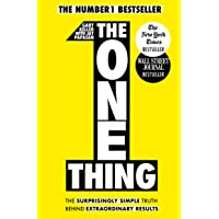 The One Thing: The Surprisingly Simple Truth Behind Extraordinary Results: Achieve your goals with one of the world's…