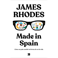 Made in Spain: Cómo un país cambió mi forma de ver la vida (Spanish Edition)