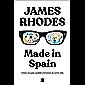 Made in Spain: Cómo un país cambió mi forma de ver la vida