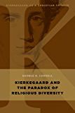 Kierkegaard and the Paradox of Religious Diversity (Kierkegaard as a Christian Thinker)
