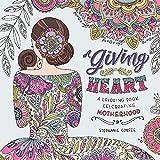 A Giving Heart: A Coloring Book Celebrating Motherhood