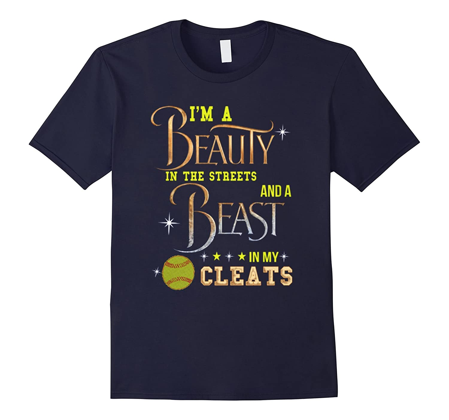 Im A Beauty In The Streets And Beast Cleats Softball T-Shirt-TD