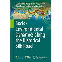 Socio-Environmental Dynamics along the Historical Silk Road (English Edition)