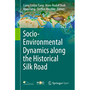 Socio-Environmental Dynamics along the Historical Silk Road