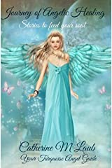 Journey of Angelic Healing: Stories to Feed Your Soul Kindle Edition