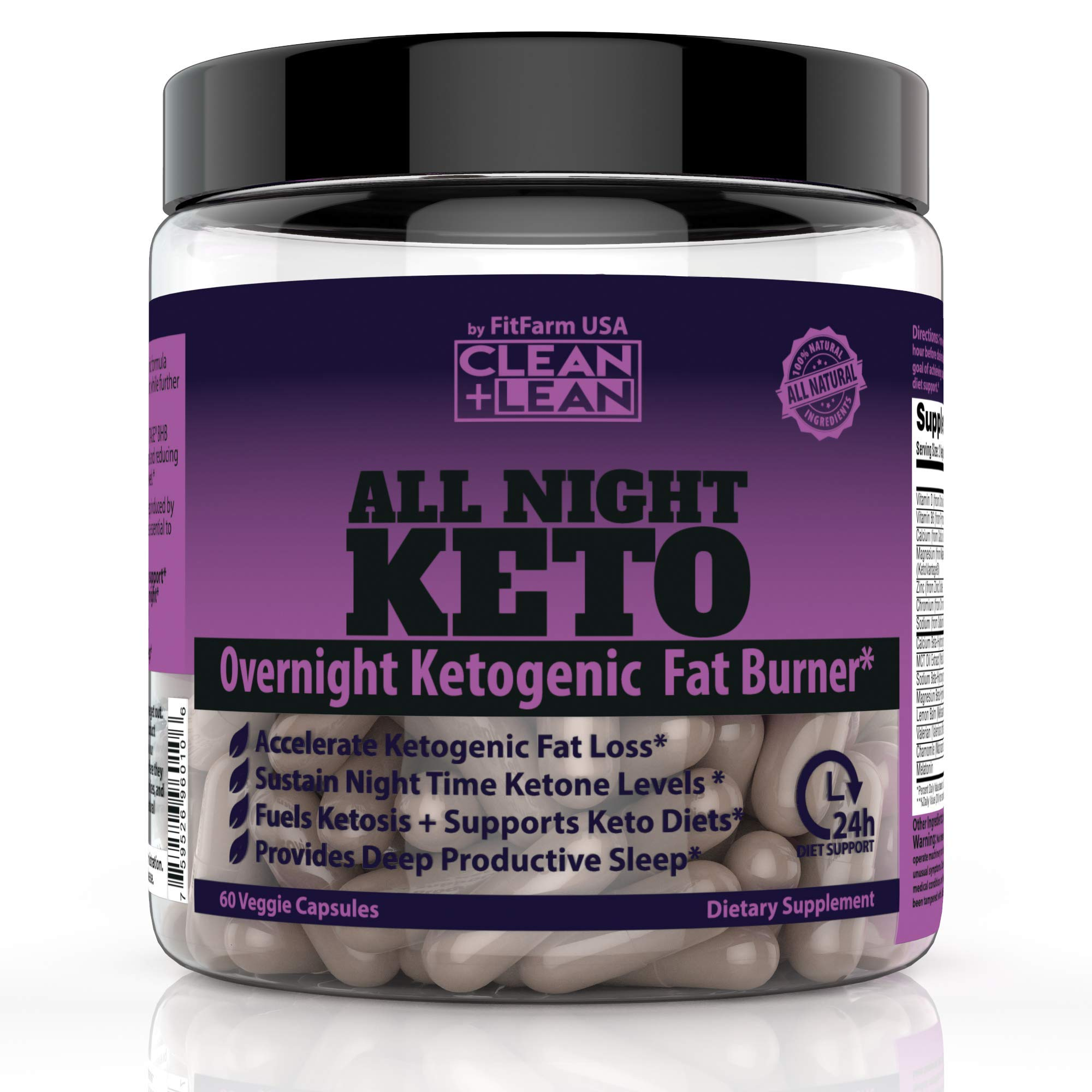 CLEAN+LEAN ALL NIGHT KETO: First Ever Overnight Ketogenic Fat Burner & Sleep Aid | BHB Ketones + MCT Oil Extract + Vitamins & Minerals | 24 HR Diet Sleep Great Lose Weight | All Natural & GF | 60 Caps by FIT FARM USA