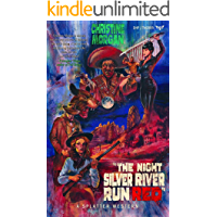 The Night Silver River Run Red (Splatter Western Book 4) book cover