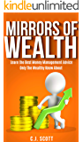 Mirrors of Wealth: Learn the Best Money Management Advice Only the Wealthy Know About (The Fool & His Wealth Series Book…