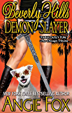 Beverly Hills Demon Slayer (Biker Witches Mystery Book 6)
