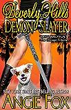 Beverly Hills Demon Slayer (Biker Witches Mystery Book 6)