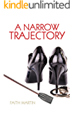 A Narrow Trajectory