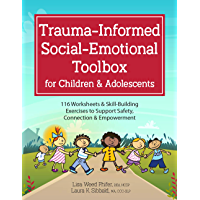 Trauma-Informed Social-Emotional Toolbox for Children & Adolescents: 116 Worksheets & Skill-Building Exercises to…