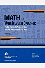 Math for Water Treatment Operators: Practice Problems to Prepare for Water Treatment Operator Certification Exams Paperback